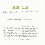 Jack Wright: As Is: Solos from Beirut and Barcelona