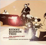 Kenny Barron Trio: The Perfect Set: Live at Bradley