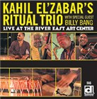 Kahil El'Zabar's Ritual Trio feat. Billy Bang: Live at the River East Art Center