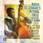 Kahil El'Zabar's Ritual Trio featuring Billy Bang: Big M: A Tribute to Malachi Favors