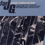 Kenichi Tsunoda Big Band: For J.G.