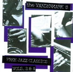 The Vandermark 5: Free Jazz Classics Vol. 3 & 4