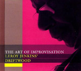 Leroy Jenkins: The Art of Improvisation