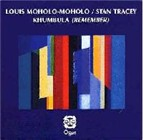 Louis Moholo-Moholo: Khumbula (Remember)