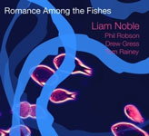 Liam Noble: Romance Among The Fishes
