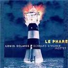 Louis Sclavis / Bernard Struber Jazztet: Le Phare