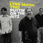 Lynn Seaton Trio: Puttin' on the Ritz