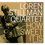 Loren Stillman: How Sweet It Is