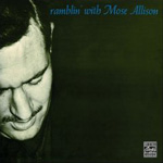 Mose Allison: Ramblin' with Mose