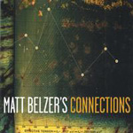 Matt Belzer: Connections