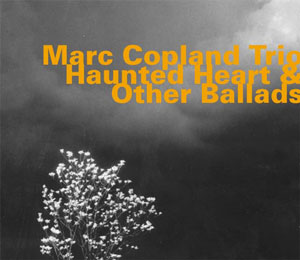 Marc Copland Trio: Haunted Heart & Other Ballads