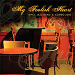Album My Foolish Heart by Mt. Hood Jazz Band & Combo 2006