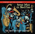 The Microscopic Septet: Seven Men In Neckties