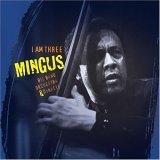 Mingus Big Band: I Am Three