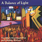 Mark Kleinhaut Trio with Bobby Watson: A Balance of Light