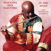 Makanda Ken McIntyre: In the Wind: The Woodwind Quartets