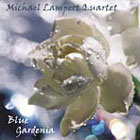Michael Lampert: Blue Gardenia