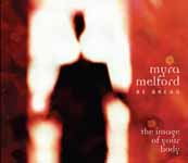 Myra Melford Be Bread: The Image of Your Body