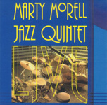 Marty Morell Jazz Quintet: Live