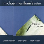 Michael Musillami: Fragile Forms