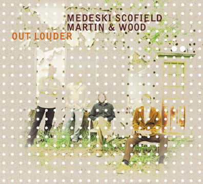 Out Louder by Medeski Martin & Wood