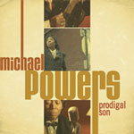 Michael Powers: Prodigal Son