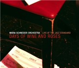 Maria Schneider: Maria Schneider Orchestra: Days of Wine and Roses - Live at the Jazz Standard