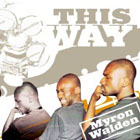 Myron Walden: This Way