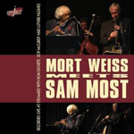 Mort Weiss and Sam Most: Mort Weiss Meets Sam Most: Recorded Live At Steamers
