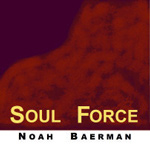 Album Soul Force by Noah Baerman