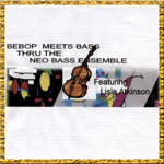 The Neo Bass Ensemble: Bebop Meets Bass