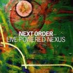 Album Live-Powered Nexus by Next Order