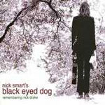 Nick Smart's Black Eyed Dog: Remembering Nick Drake