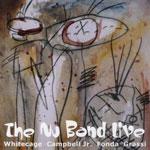 Whitecage/Campbell/Fonda/Grassi: The Nu Band Live
