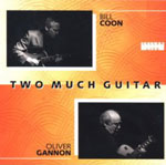 Oliver Gannon & Bill Coon: Two Much Guitar