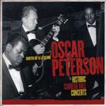 Oscar Peterson: Birth of A Legend: Oscar Peterson Historic Carnegie Hall Concerts