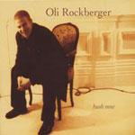 Album Hush Now by Oli Rockberger