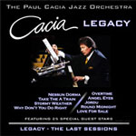 The Paul Cacia Jazz Orchestra: Legacy - The Last Sessions