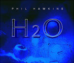 H2O by Phil Hawkins