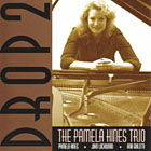 The Pamela Hines Trio: Drop 2