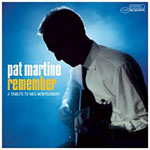 Pat Martino: Remember: A Tribute to Wes Montgomery
