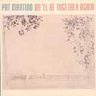 Pat Martino: We'll Be Together Again