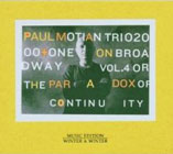 Paul Motian Trio 2000 + One: On Broadway, Vol. 4: Or The Paradox of Continuity