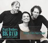 The Pratt Brothers Big Band Featuring Roberta Gambarini: 16 Men & a Chick Singer Swingin'