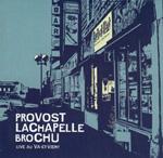 Provost/LaChapelle/Brochu: Live Au Va-Et-Vient