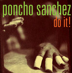 Poncho Sanchez: Do It!