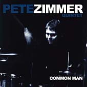 Pete Zimmer Quintet: Common Man