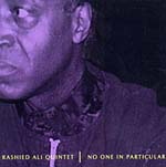 Rashied Ali Quintet: No One In Particular