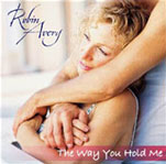 Robin Avery: The Way You Hold Me