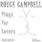 Royce Campbell Plays for Lovers